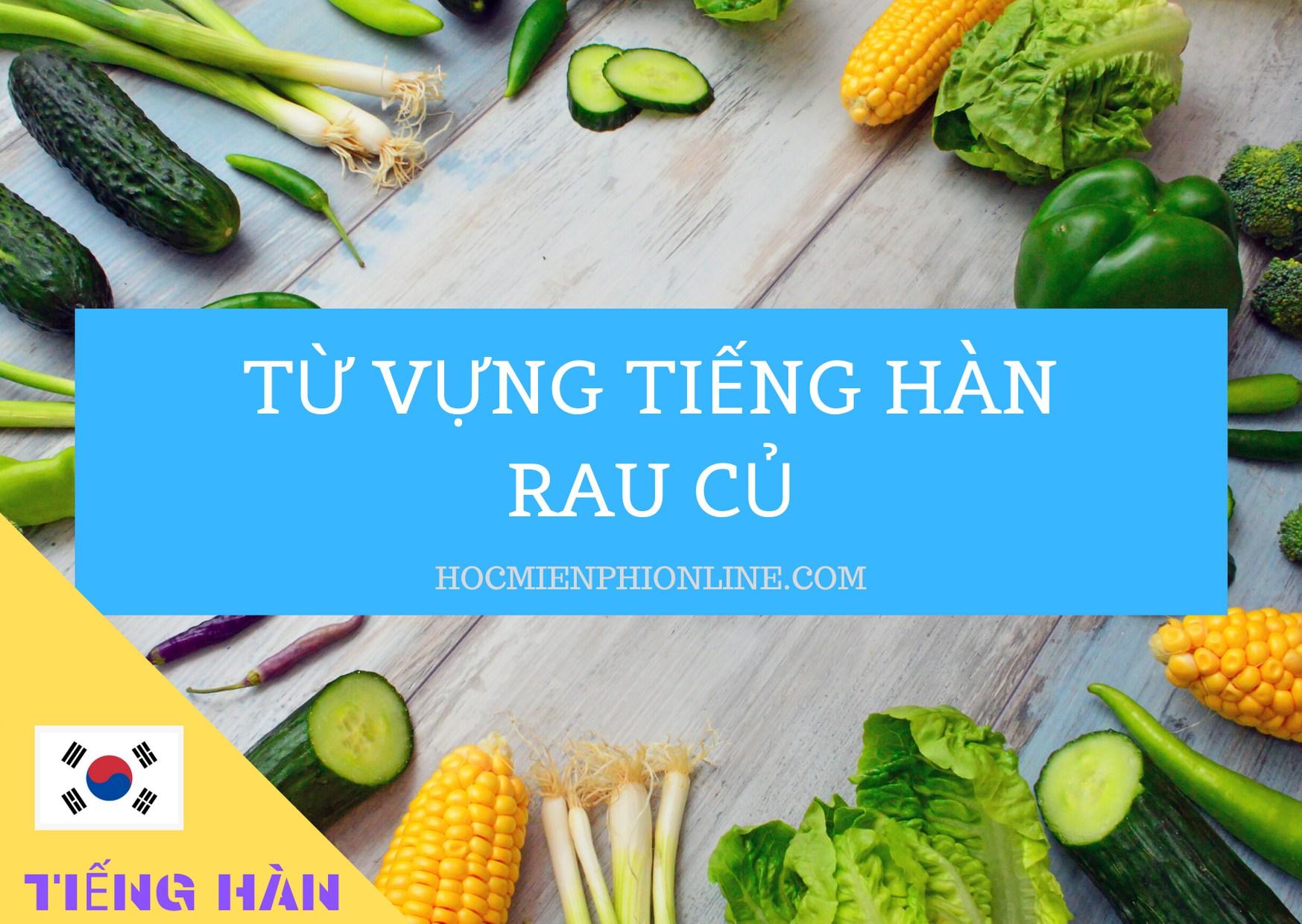 Tên gọi rau củ quả trong Tiếng Hàn