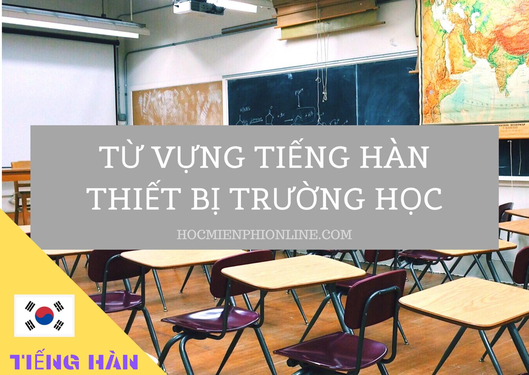 Tên gọi các thiết bị trường học bằng tiếng Hàn