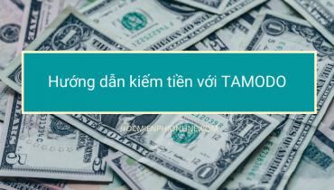 Hướng dẫn kiếm tiền với TAMODO