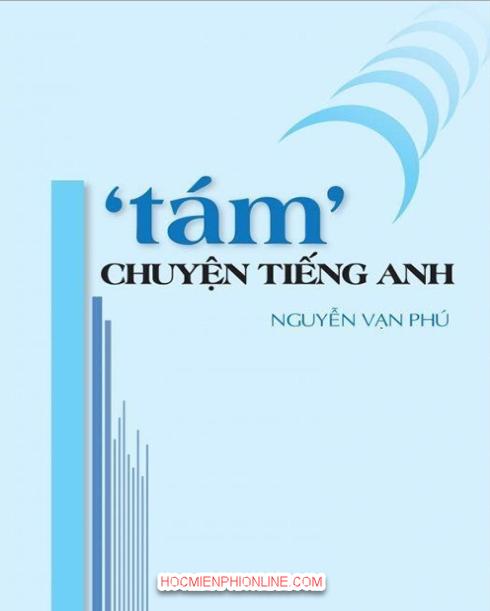 """""""Tám"""" chuyện bằng Tiếng Anh- Nguyễn Văn Phú 3"""